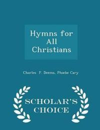 Hymns for All Christians - Scholar's Choice Edition