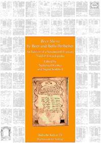 'Beer Sheva' by Beer and Bella Perlhefter: Edition of a Seventeenth Century Yiddish Encyclopedia
