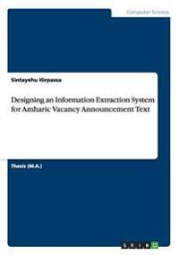 Designing an Information Extraction System for Amharic Vacancy Announcement Text