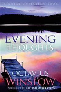 Evening Thoughts: A Daily Devotional by Octavius Winslow