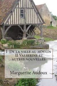 I de la Ville Au Moulin, II Valserine Et Autres Nouvelles