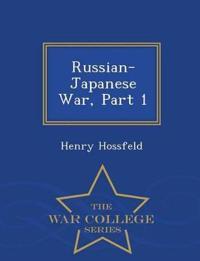 Russian-Japanese War, Part 1 - War College Series