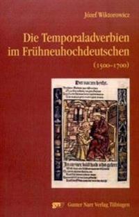 Die Temporaladverbien im Frühneuhochdeutschen (1500 - 1700)