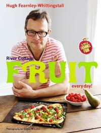 River Cottage Fruit Every Day! - Hugh Fearnley-Whittingstall