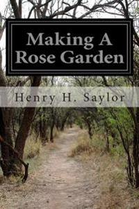 Making a Rose Garden