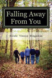 Falling Away from You: One Family's Journey Through Traumatic Brain Injury