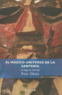 El Magico Universo de la Santeria: La Regla de Osha-Ifa