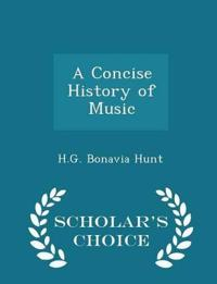 A Concise History of Music - Scholar's Choice Edition