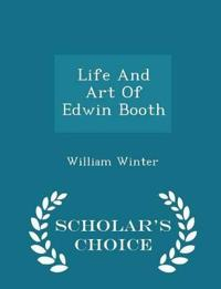 Life and Art of Edwin Booth - Scholar's Choice Edition
