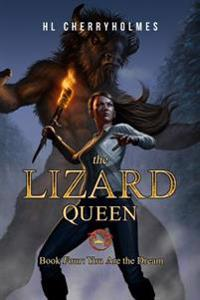 The Lizard Queen Book Four: You Are the Dream