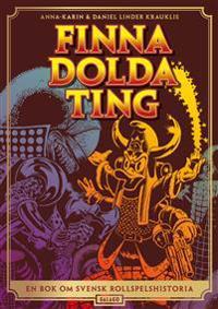 Finna dolda ting : en bok om svensk rollspelshistoria