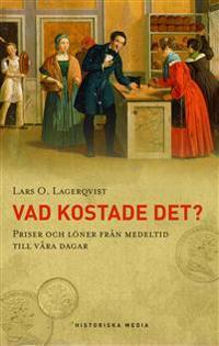 Vad kostade det? : priser och löner från medeltid till vår dagar