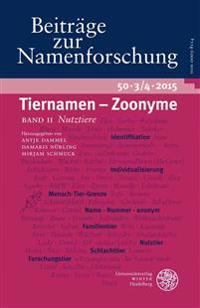 Beitrage Zur Namenforschung 50 (2015): Tiernamen - Zoonyme / Band II (Heft 3/4): Nutztiere
