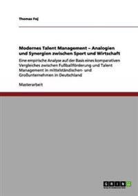 Modernes Talentmanagement. Analogien Und Synergien Zwischen Sport Und Wirtschaft
