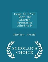 Isaiah XL-LXVI, with the Shorter Prophecies Allied to It - Scholar's Choice Edition