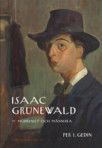 Isaac Grünewald : modernist och människa