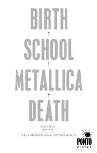 Birth, school, Metallica, death. Vol. 2, 1991-2014