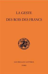 La Geste Des Rois Des Francs