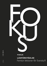 Fokus Läsförståelse - Femton lektioner för svenska 1