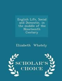 English Life, Social and Domestic, in the Middle of the Nineteenth Century - Scholar's Choice Edition