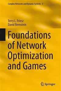 Foundations of Network Optimization and Games