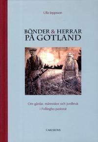Bönder och herrar på Gotland : om gårdar, människor och jordbruk i Follingbo pastorat