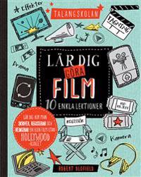 Talangskolan : lär dig göra film 10 enkla lektioner