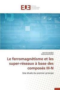 Le Ferromagnetisme Et Les Super-Reseaux a Base Des Composes III-N