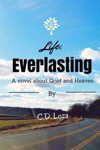Life, Everlasting