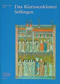 Das Klarissenkloster Soflingen: Ein Beitrag Zur Franziskanischen Ordensgeschichte Suddeutschlands Und Zur Ulmer Kirchengeschichte