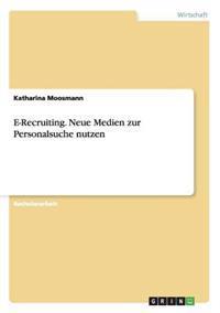 E-Recruiting. Neue Medien Zur Personalsuche Nutzen