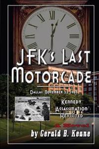 JFK's Last Motorcade: Kennedy Assassination Revisited