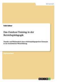 Das Outdoor-Training in Der Betriebspadagogik