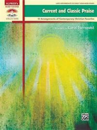 Current and Classic Praise: 12 Arrangements of Contemporary Christian Favorites