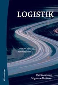 Logistik : läran om effektiva materialflöden