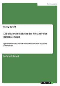 Die Deutsche Sprache Im Zeitalter Der Neuen Medien