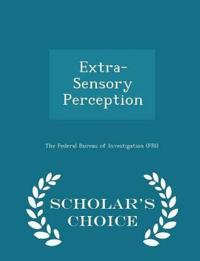Extra-Sensory Perception - Scholar's Choice Edition