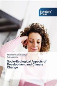 Socio-Ecological Aspects of Development and Climate Change
