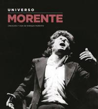 Enrique Morente: Life and Works Morente's Universe
