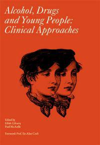 Alcohol, Drugs and Young People: Clinical Approaches