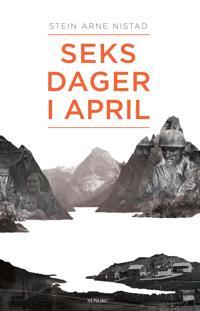 Seks dager i april - Stein Arne Nistad pdf epub