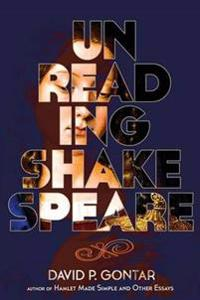 Unreading Shakespeare