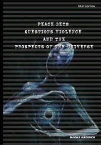 Peace Bets Questions Violence and the Prospects of the Universe