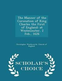 The Manner of the Coronation of King Charles the First of England