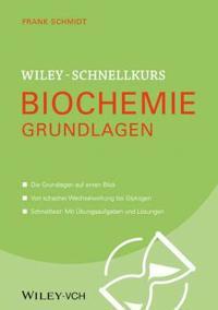 Wiley-Schnellkurs Biochemie. Grundlagen