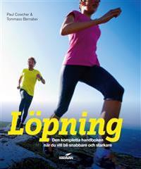 Löpning : den kompletta handboken när du vill bli snabbare och starkare