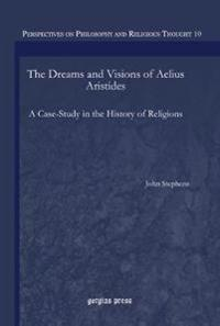 The Dreams and Visions of Aelius Aristides