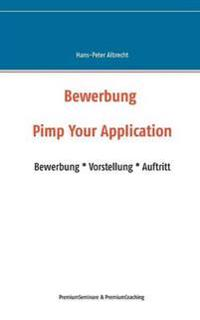Bewerbung               Pimp Your Application