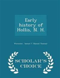 Early History of Hollis, N. H. - Scholar's Choice Edition