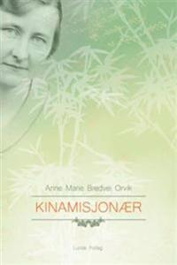 Kinamisjonær - Anne Marie Bredvei Orvik pdf epub